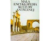 Szczegóły książki MAŁA ENCYKLOPEDIA KULTURY ANTYCZNEJ A - Z