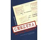 Szczegóły książki CENZURA JAKO FORMA PRZEMOCY