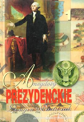 ANEGDOTY PREZYDENCKIE - TOM 1