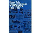 Szczegóły książki PRASA ŻYDOWSKA W WARSZAWIE 1823-1939