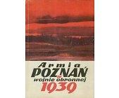 Szczegóły książki ARMIA POZNAŃ W WOJNIE OBRONNEJ 1939