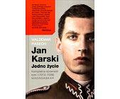 Szczegóły książki JAN KARSKI - JEDNO ŻYCIE - 2 TOMY