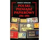Szczegóły książki POLSKI PIENIĄDZ PAPIEROWY 1794 - 1994