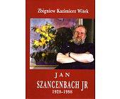 Szczegóły książki JAN SZANCENBACH JR 1928 - 1998