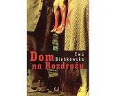Szczegóły książki DOM NA ROZDROŻU