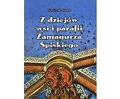 Szczegóły książki Z DZIEJÓW WSI I PARAFII ZAMAGURZA SPISKIEGO