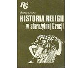 Szczegóły książki HISTORIA RELIGII W STAROŻYTNEJ GRECJI
