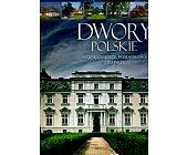 Szczegóły książki DWORY POLSKIE