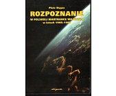 Szczegóły książki ROZPOZNANIE W POLSKIEJ MARYNARCE WOJENNEJ W LATACH 1945 - 1980