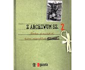 Szczegóły książki Z ARCHIWUM SZ. - TOM 2