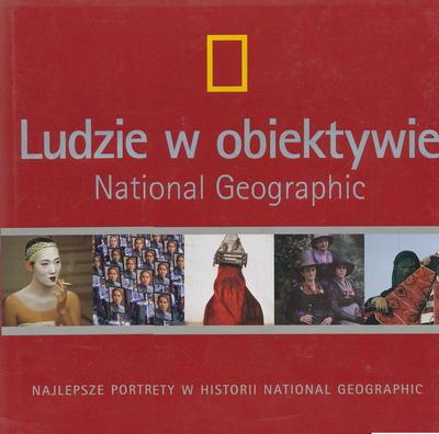 LUDZIE W OBIEKTYWIE NATIONAL GEOGRAPHIC