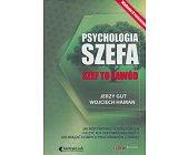 Szczegóły książki PSYCHOLOGIA SZEFA. SZEF TO ZAWÓD