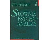 Szczegóły książki SŁOWNIK PSYCHOANALIZY