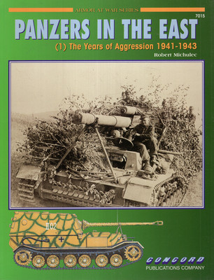 PANZERS IN THE EAST (1) - THE YEARS OF AGGRESSION 1941-1943 (ARMOR AT WAR SERIES 7015)