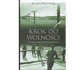 Szczegóły książki KROK DO WOLNOŚCI. POLSKIE OFIARY ŻELAZNEJ KURTYNY.