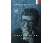 Szczegóły książki ANNA WALENTYNOWICZ (1929 - 2010)
