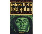 Szczegóły książki BOSKIE SPOTKANIA - O WIZJACH, ANIOŁACH I INNYCH WYSŁANNIKACH