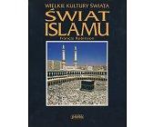 Szczegóły książki WIELKIE KULTURY ŚWIATA - ŚWIAT ISLAMU