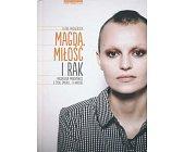 Szczegóły książki MAGDA, MIŁOŚĆ I RAK