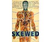 Szczegóły książki SKEWED: PSYCHIATRIC HEGEMONY AND MANUFACTURE OF MENTAL ILLNESS...