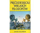 Szczegóły książki PIĘĆDZIESIĘCIU WIELKICH FILOZOFÓW