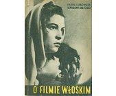 Szczegóły książki O FILMIE WŁOSKIM