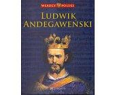 Szczegóły książki WŁADCY POLSKI. LUDWIK ANDEGAWEŃSKI