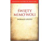 Szczegóły książki ŚWIĘTY MIMO WOLI