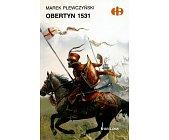Szczegóły książki OBERTYN 1531 (HISTORYCZNE BITWY)