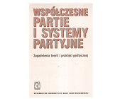 Szczegóły książki WSPÓŁCZESNE PARTIE I SYSTEMY PARTYJNE