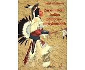 Szczegóły książki ZARYS HISTORII INDIAN PÓŁNOCNO - AMERYKAŃSKICH