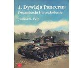 Szczegóły książki 1. DYWIZJA PANCERNA - ORGANIZACJA I WYSZKOLENIE
