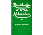 Szczegóły książki REWOLUCJA W IMIĘ ALLACHA