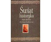 Szczegóły książki ŚWIAT HISTORYKA