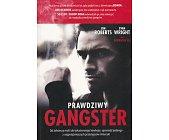 Szczegóły książki PRAWDZIWY GANGSTER