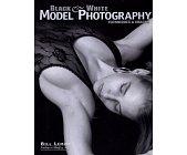 Szczegóły książki BLACK & WHITE MODEL PHOTOGRAPHY: TECHNIQUES & IMAGES