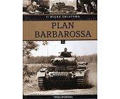 Szczegóły książki II WOJNA ŚWIATOWA - TOM 4 - PLAN BARBAROSSA