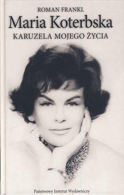 MARIA KOTERBSKA - KARUZELA MOJEGO ŻYCIA