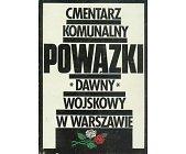 Szczegóły książki CMENTARZ KOMUNALNY POWĄZKI DAWNY WOJSKOWY W WARSZAWIE