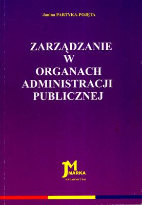 ZARZĄDZANIE W ORGANACH ADMINISTRACJI PUBLICZNEJ
