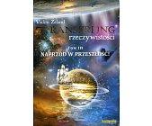 Szczegóły książki TRANSERFING RZECZYWISTOŚCI - TOM III - NAPRZÓD W PRZESZŁOŚĆ!