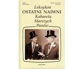 Szczegóły książki OSTATNI NAIWNI - LEKSYKON KABARETU STARSZYCH PANÓW
