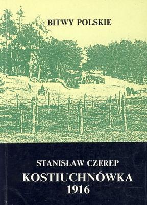 KOSTIUCHNÓWKA 1916 (BITWY POLSKIE)
