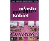 Szczegóły książki MIASTO MORDERCA KOBIET