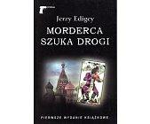 Szczegóły książki MORDERCA SZUKA DROGI