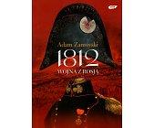 Szczegóły książki 1812 - WOJNA Z ROSJĄ