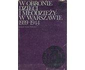 Szczegóły książki W OBRONIE DZIECI I MŁODZIEŻY W WARSZAWIE 1939 - 1944