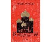 Szczegóły książki BRACIA KARAMAZOW C.D.