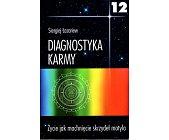 Szczegóły książki DIAGNOSTYKA KARMY - TOM 12