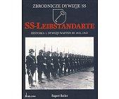 Szczegóły książki SS - LEIBSTANDARTE. HISTORIA 1. DYWIZJI WAFFEN SS 1933-1945